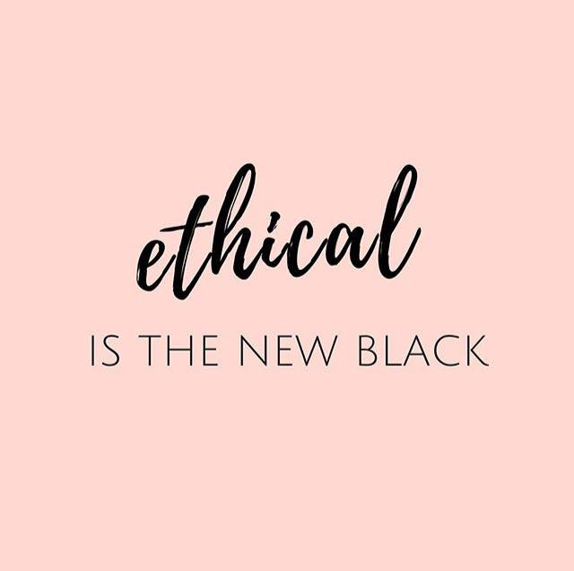 ethical is the new black