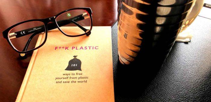 #SundayRead: F**k Plastic