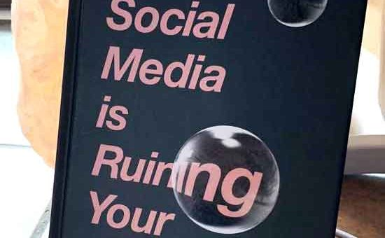 #SundayRead: Why Social Media is Ruining Your Life